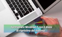 Formattare Windows 7 con il disco di ripristino del sistema